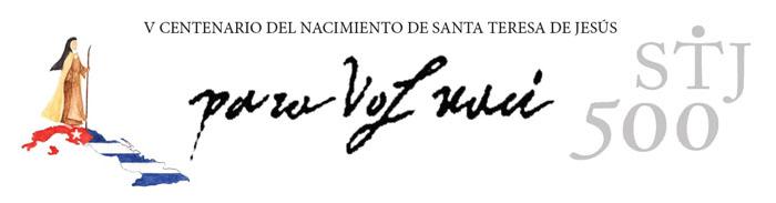 V Centenario del Nacimiento de Santa Teresa de Jesus